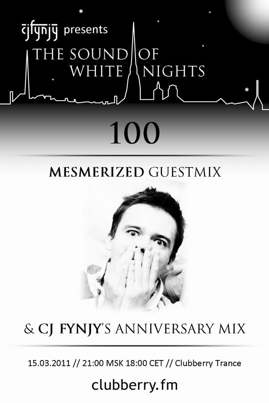15 марта - юбилейный выпуск CJ Fynjy - The Sound Of White Nights 100 с гестмиксом от Mesmerized