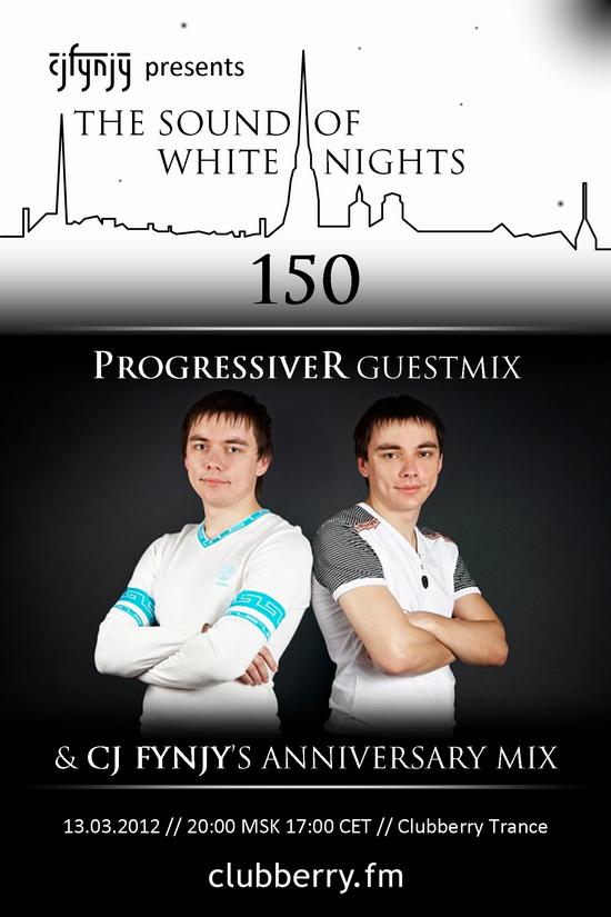 13 марта - юбилейный выпуск CJ Fynjy - The Sound Of White Nights 150 с гестмиксом от ProgressiveR